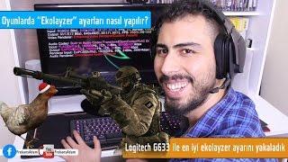 Oyunlarda Ekolayzer Ayarı Nasıl Yapılır? Logitech G633 Kulaklık Ayarı