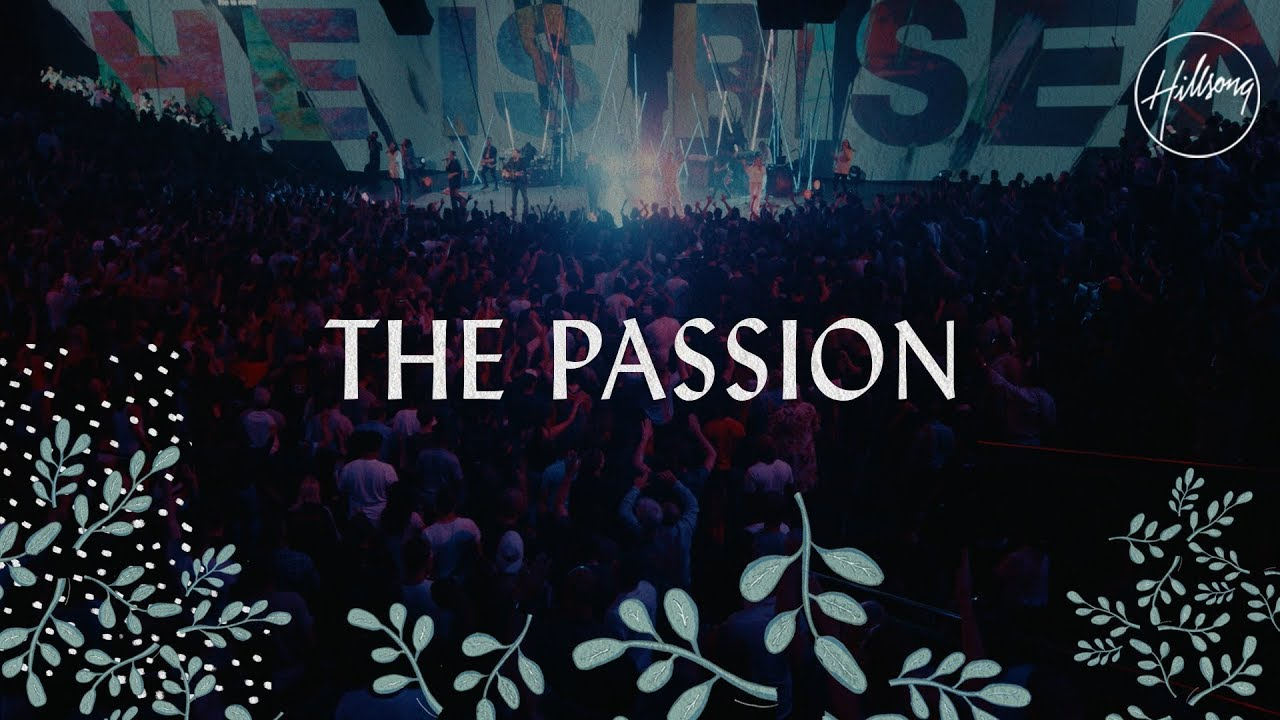 the passion hillsong worship youtube