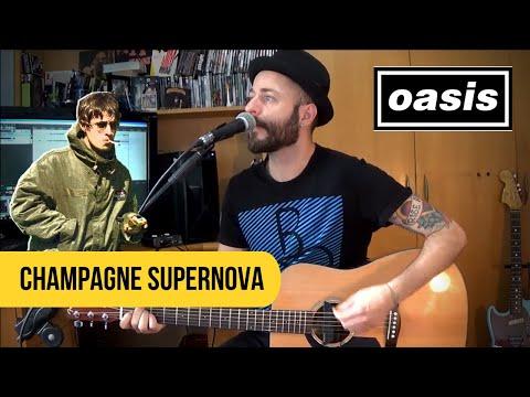 OASIS - Champagne Supernova ( Cover )