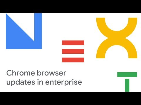 Manage Chrome Browser Updates in Your Enterprise (Cloud Next '18)