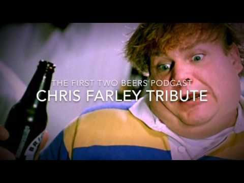 the first 2 beers podcast - Chris Farley tribute