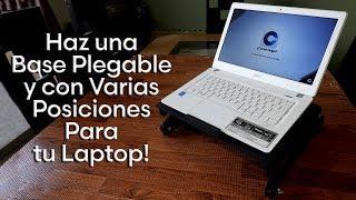 Como Hacer una Base Plegable con Varias Posiciones para tu Laptop