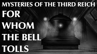 For Whom the Bell Tolls | Mysteries of the Third Reich Part Two