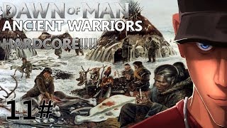 Dawn of Man ANCIENT WARRIORS HARDCORE Part 1 -  Two winters pass!  | Let's Play Dawn of Man Gameplay