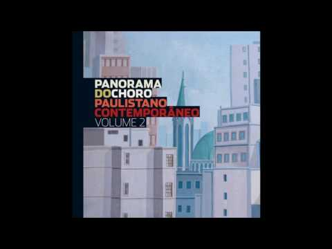 Panorama do Choro Paulistano Contemporâneo - Volume 2