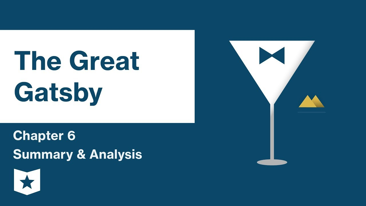 The Great Gatsby Chapter 6 Summary | Course Hero