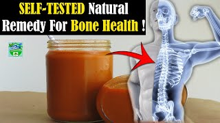 A Self Tested Natural Remedy For Bone Health, Uric Acid And Much More !