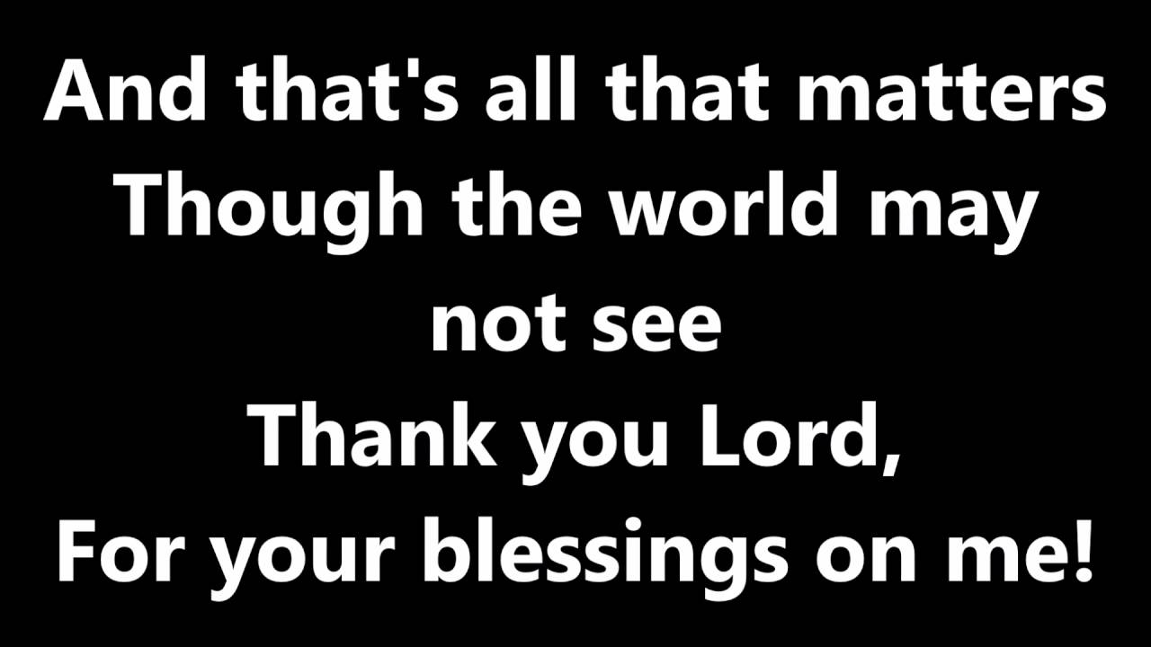 Thank You Lord For Your Blessings On Me Lyric Youtube