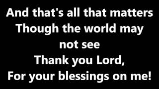 Thank You Lord For Your Blessings On Me! Lyric