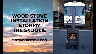 Small Wood Stove Installation - STORMY THE SKOOLIE