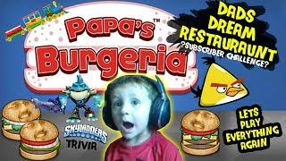 Chase Plays Everything AGAIN! Papas Burgeria, Skylanders, Angry Birds + Dream Restaurant Challenge