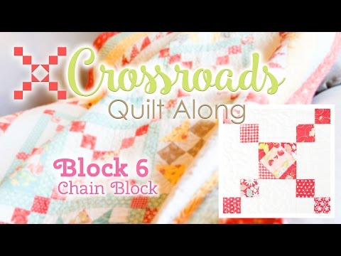 Crossroads Quilt Along Block 6 - Chain Block!  Featuring Kimberly Jolly and Joanna Figueroa