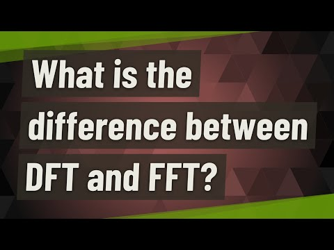 What is the difference between DFT and FFT?
