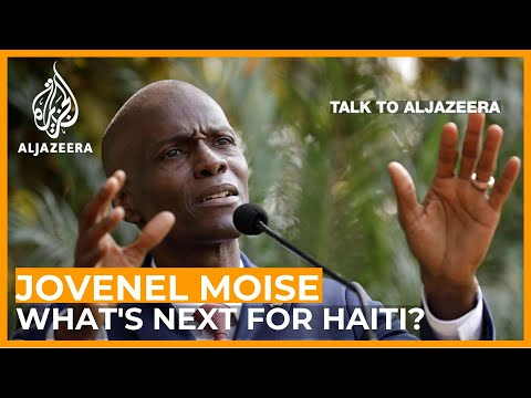 President Jovenel Moise: What is next for Haiti? | Talk to Al Jazeera