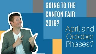 Gambar cover Going To The Canton Fair 2019? April and October Phases?