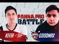 PANNA PRO Battle — Kefir vs GoodMax