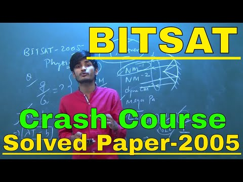 BITSAT    Crash Course    Solved Previous year Paper - 2005    Physics    By-Kartikey Sir(IIT BHU)