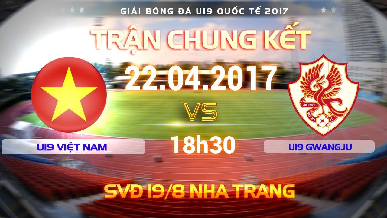 Xem lại: U19 Việt Nam vs U19 Gwangju