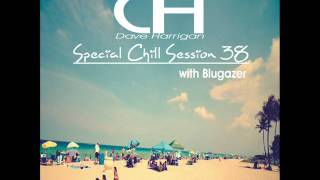 Special Chill Session 38 with Blugazer