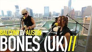 BONES (UK) - BLACK BLOOD (BalconyTV)