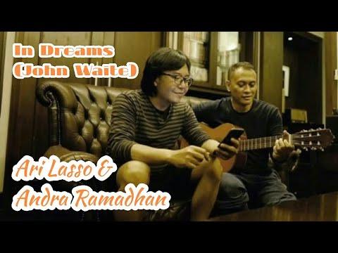 ARI LASSO & ANDRA RAMADHAN - IN DREAMS (JOHN WAITE) - YouTube