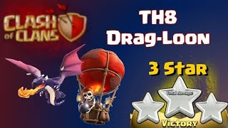 How To Use Dragloon Attack | Best 3 Stars Th8 Dragon Attack Strategy | Clash Of Clans
