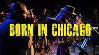 Born In Chicago - Paul Butterfield Revisited