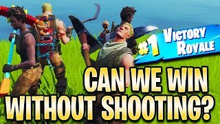 CAN WE WIN WITHOUT SHOOTING!? MOST EPIC GAME EVER! Fortnite Battle Royale
