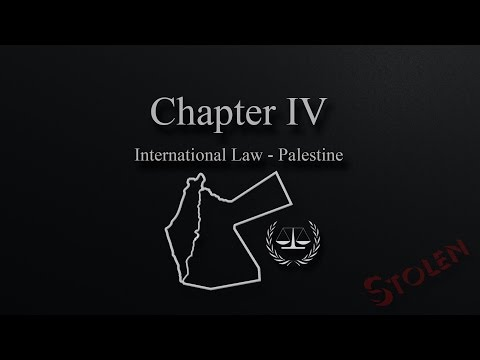 Stolen : Chapter IV : International Law and Palestine
