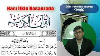 Hacı İlkin Həsənzadə Quran Dərsi (3) İxlas  surəsinin oxunuşu (Təhqiq)