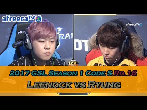 [2017 GSL Season 1]Code S Ro.16 Group C Match2 Leenock vs Ryung