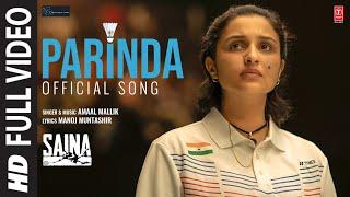 Saina: Parinda (Saina's Anthem) Full Video Song | Amaal Mallik | Parineeti Chopra | Manoj Muntashir