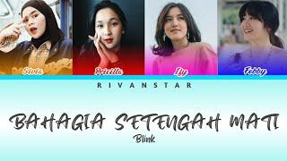 Blink - Bahagia Setengah Mati (Color Coded Lyrics)