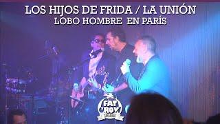 FAT CROW TV - LOS HIJOS DE FRIDA / LA UNIÓN LOBO HOMBRE EN PARÍS