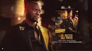 Singuila - Je reste au pays feat Didi B, Tenor [Album : Dr LOVE] [Audio Officiel]