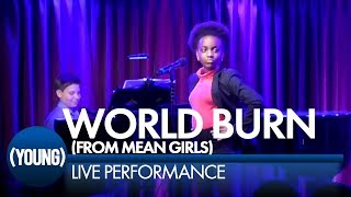 World Burn from Mean Girls cover | (YOUNG) LIVE