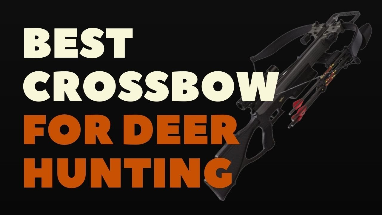 Best Crossbow For Deer Hunting