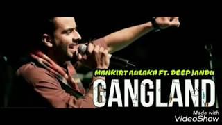 GANGLAND (FULL SONG) Mankirt Aulakh | PUNJABI SONG 2017