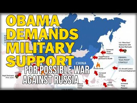 OBAMA DEMANDS MILITARY SUPPORT FOR POSSIBLE WAR AGAINST RUSSIA