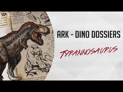 Dino Dossiers - Tyrannosaurus (ARK - Survival Evolved)