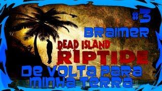 DEAD ISLAND RIPTIDE - Parte 3 De Volta Para Minha Terra - GAMEPLAY * (PT-BR)