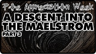 [Poe Appreciation Week] - A Descent Into The Maelstrom, Part 3