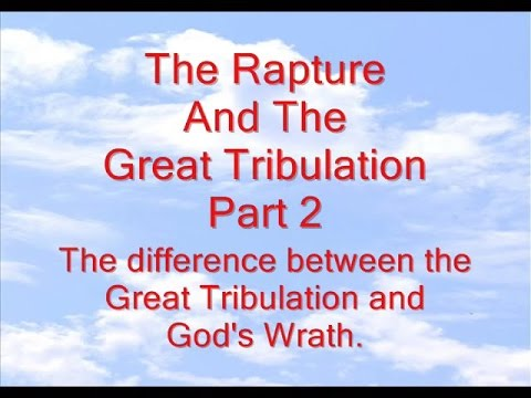 The Rapture And The Great Tribulation Part 2