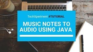 Music Notes to Audio using Java - Tutorial
