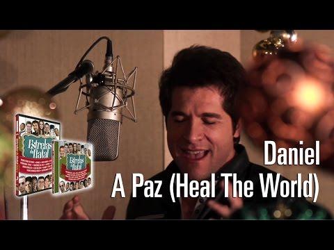 Daniel - A Paz (Heal The World) [Estrelas Do Natal]