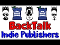 BackTalk 22: Indie Publishers