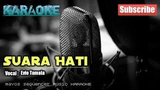 Download lagu Suara Hati -Evie Tamala- KARAOKE