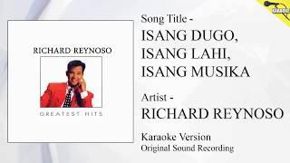 Richard Reynoso - Isang Dugo, Isang Lahi, Isang Musika (Karaoke - Original Sound Recording)