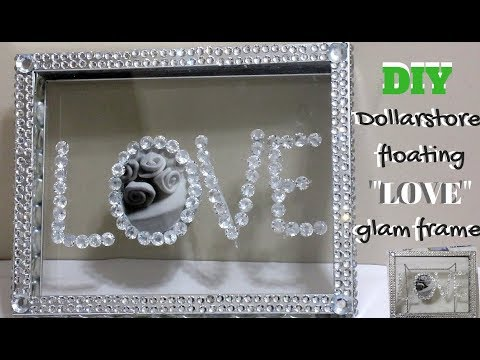 "DIY DOLLARSTORE FLOATING ""LOVE"" GLAM PHOTO FRAME,  HOME DECOR IDEAS 2019"