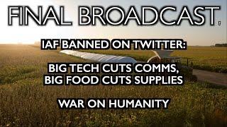 Final Broadcast? Big Tech cuts comms, Big Food cuts supply lines.